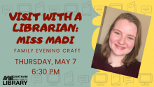 An advertisement for the Family Evening Craft virtual program with a photograph of Miss Madi's face.
