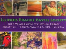 Illinois Prairie Pastel Society Art Show - August through September 2019